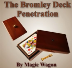Bromley Deck Penetration Deluxe Collectors Edition by Magic Wagon